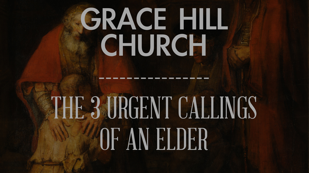 The Three Urgent Calling of an Elder