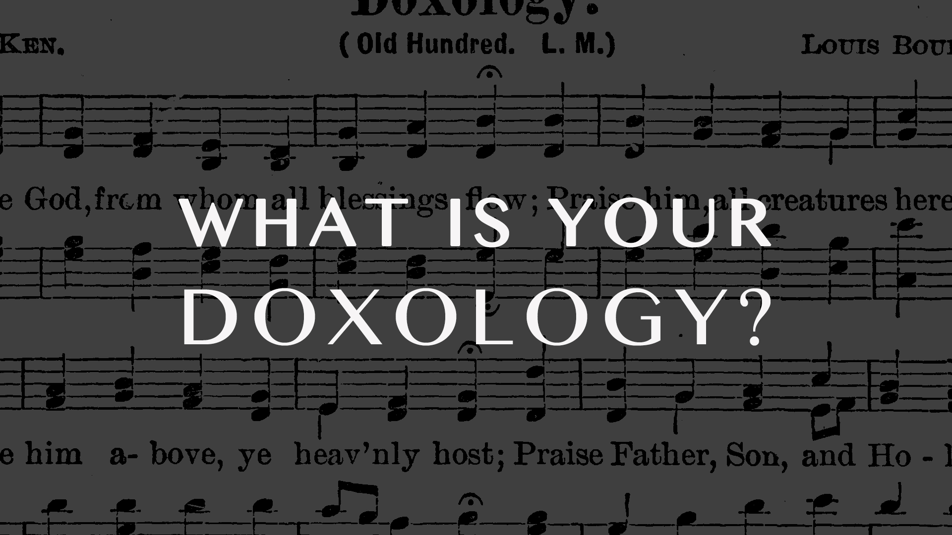 doxology-praise-easter-lent-Jesus-paul-romans