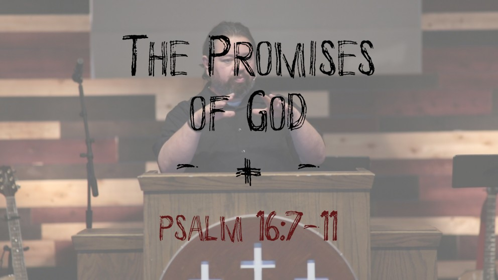 The Promises of God | Psalm 16:7-11 Image