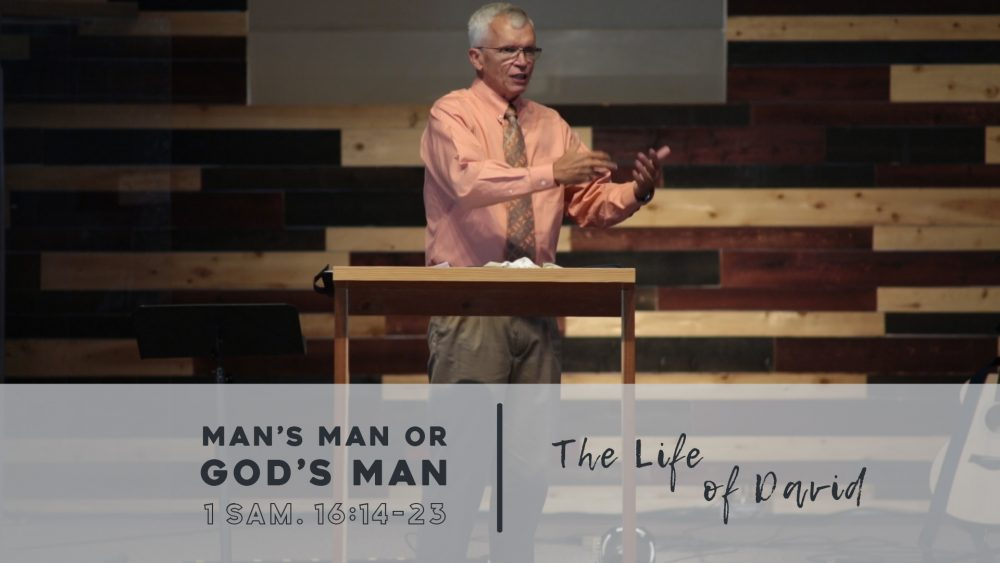 Man's Man or God's Man? | 1 Samuel 16:14-23 Image