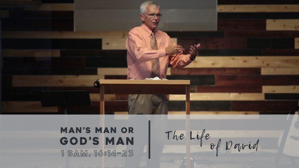 Man\'s Man or God\'s Man? | 1 Samuel 16:14-23 Image