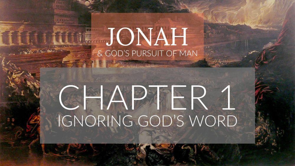Ignoring God\'s Word | Jonah 1