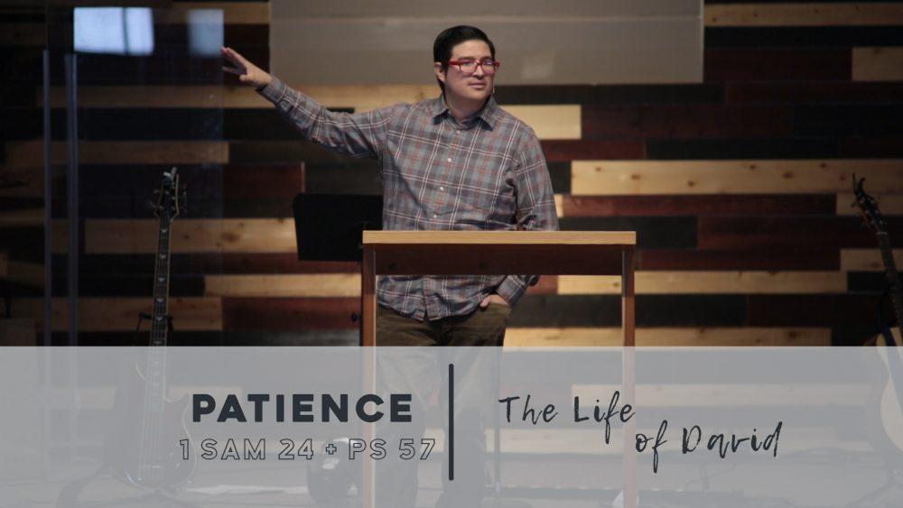 Patience | 1 Samuel 24 + Psalm 57 Image