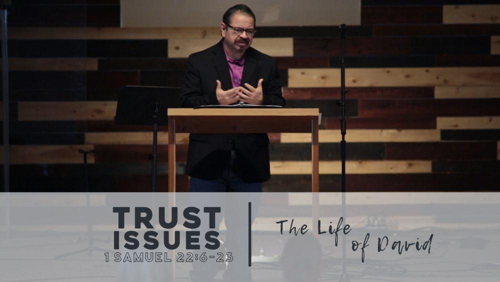 Trust Issues | 1 Samuel 22:6-23 Image