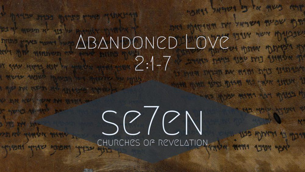 Abandoned Love   2:1-7 Image