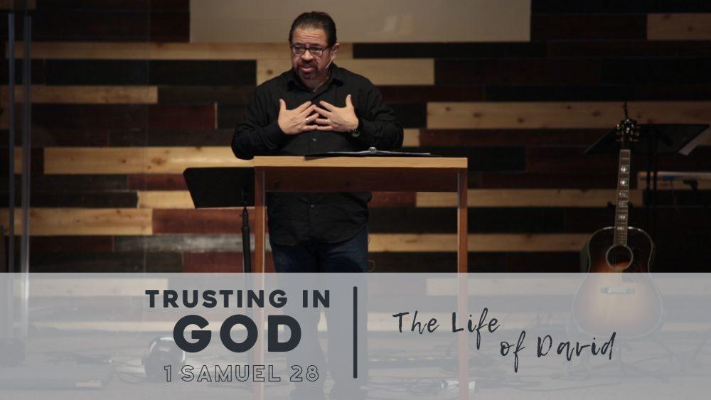 Trusting in God | 1 Samuel 28