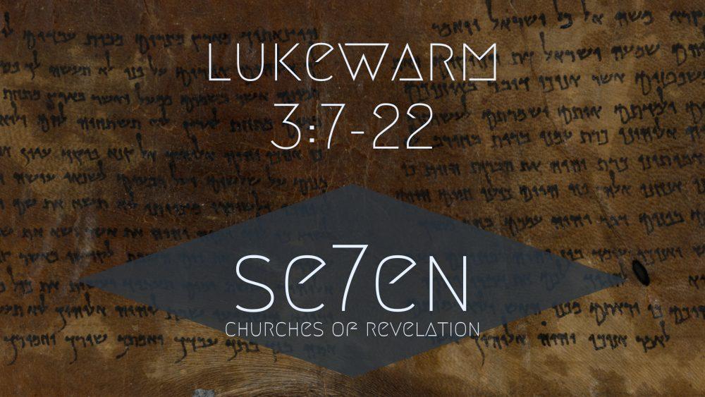 Lukewarm | Revelation 3:7-22 Image
