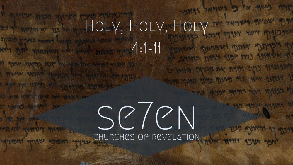 Holy, Holy, Holy | 4:1-11 Image