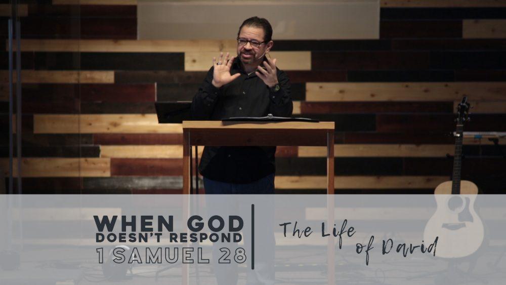 When God Doesn\'t Respond | 1 Samuel 28 Image