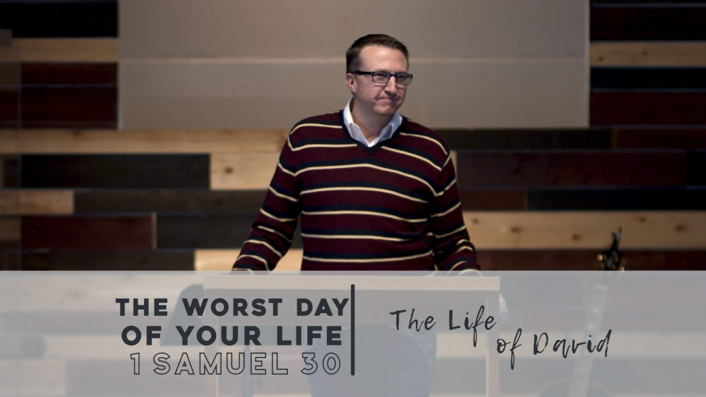 The Worst Day Of Your Life | 1 Samuel 30 Image
