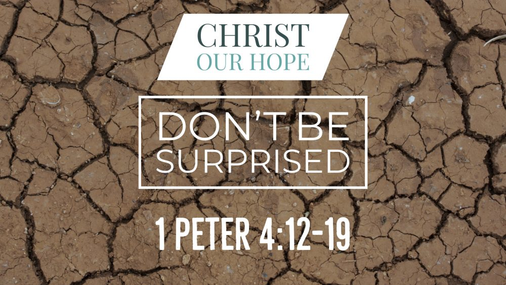 Don\'t Be Surprised | 1 Peter 4:12-19 Image