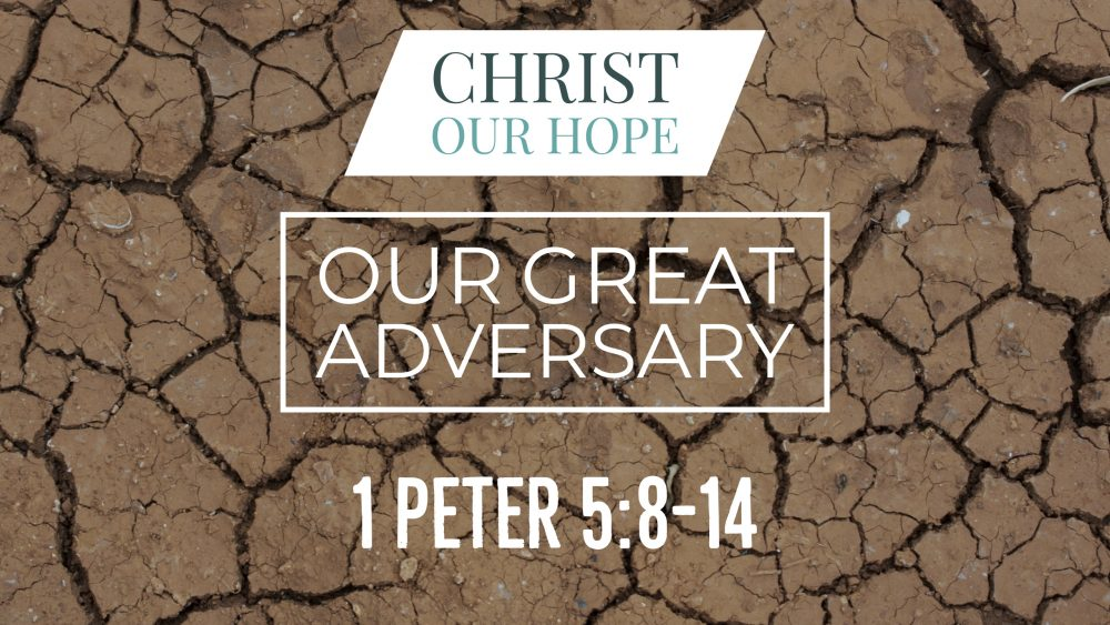 Our Great Adversary | 1 Peter 5:8-14 Image