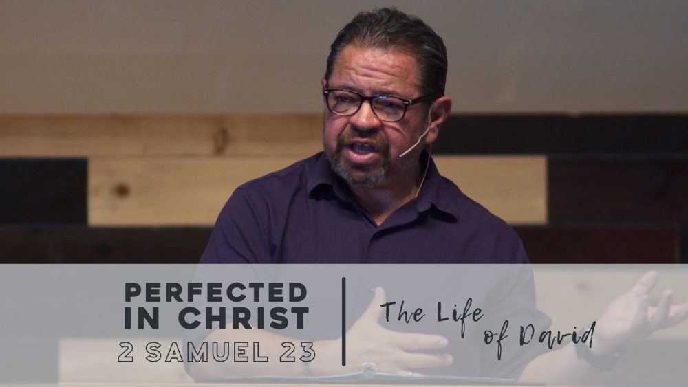 Perfected in Christ | 2 Samuel 23 Image