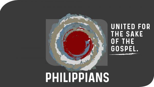 Philippians | United For The Sake of The Gospel