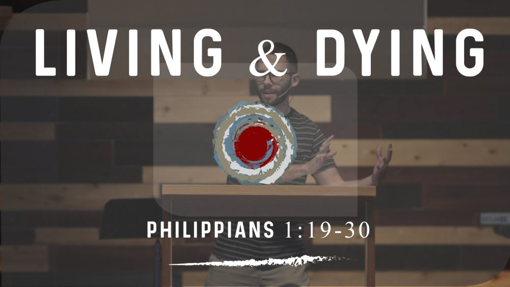Living & Dying | Phil. 1:19-30 Image