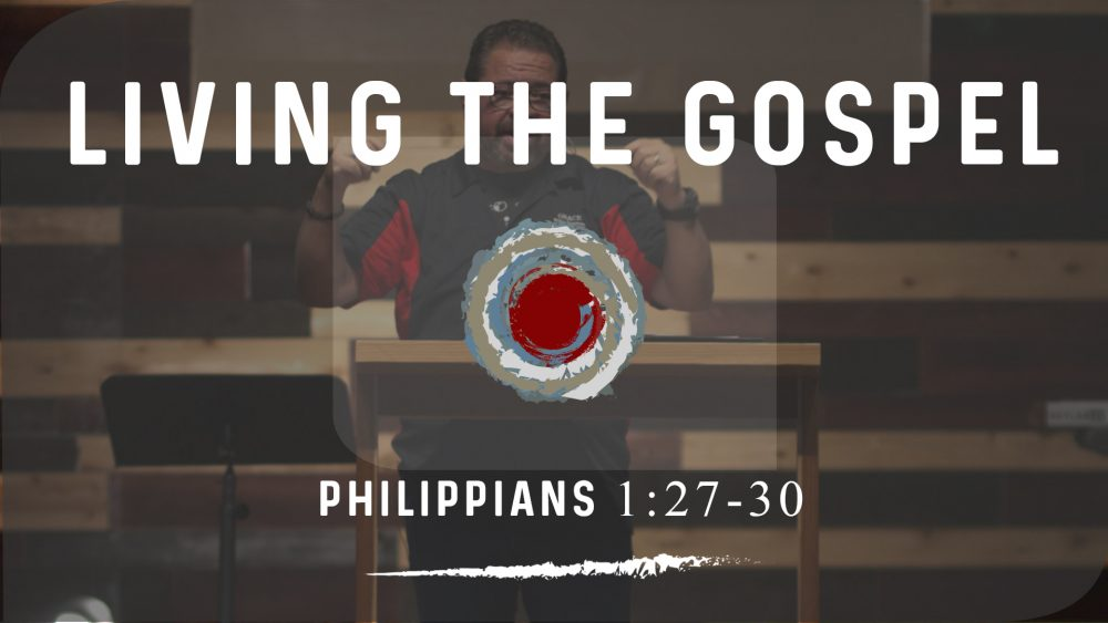 Living The Gospel | Philippians 1:27-30 Image