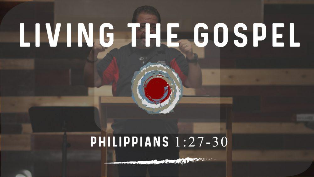 Living The Gospel | Philippians 1:27-30 Image