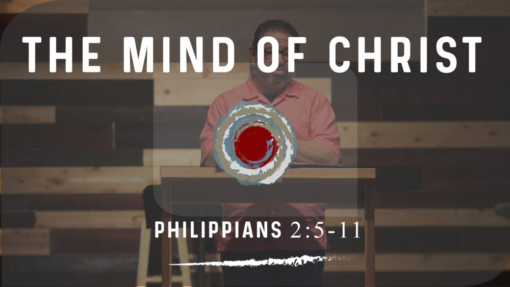 The Mind of Christ | Philippians 2:5-11 | PART 1 Image