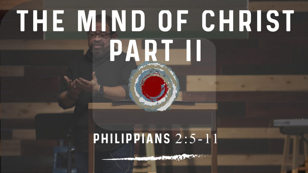 The Mind of Christ | Philippians 2:5-11 | PART 2 Image