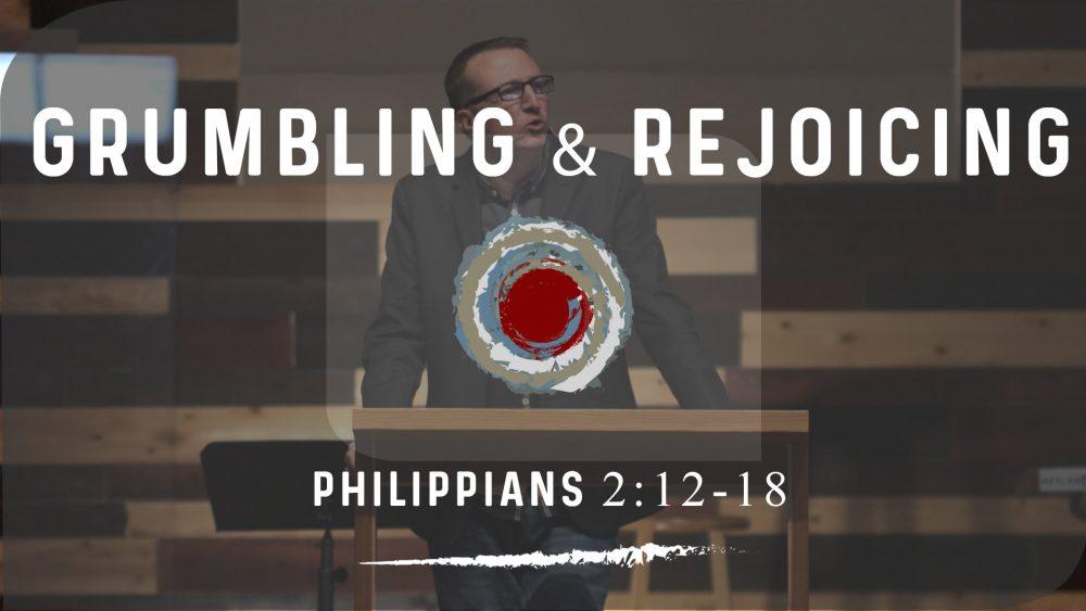 Grumbling & Rejoicing | Philippians 2:12-18 | Part II Image