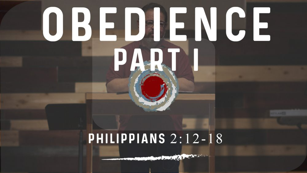 Obedience | 2 Philippians 2:12-18 | Part I Image