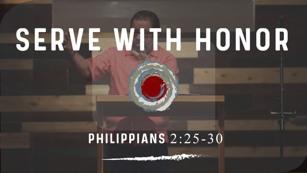 Serve With Honor | Philippians 2:25-30 Image