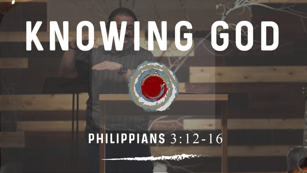 Knowing God | Philippians 3:12-16 Image