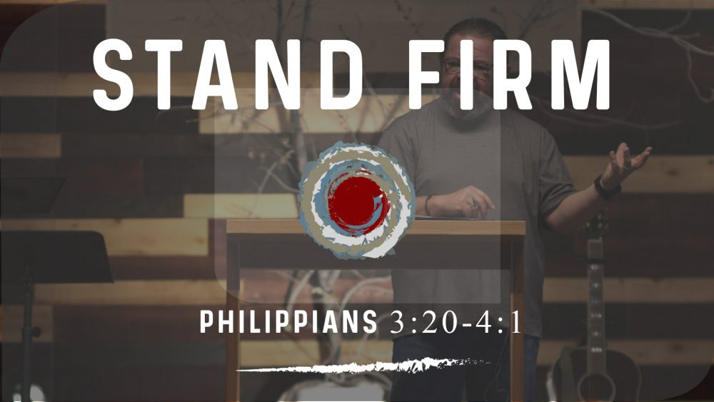 Stand Firm | Philippians 3:20-4:1 Image