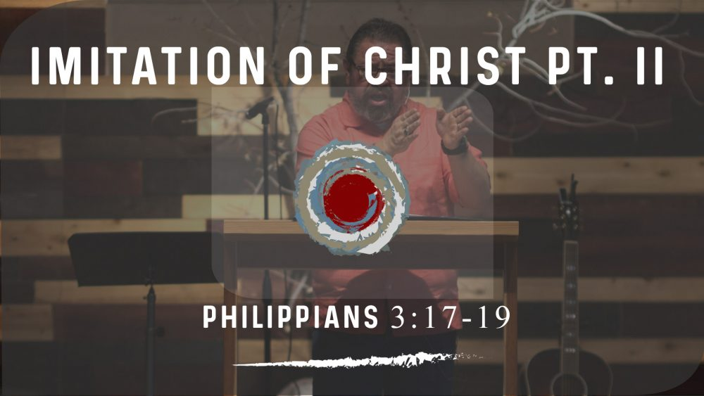Imitation of Christ PART II | Philippians 3:17-19 Image