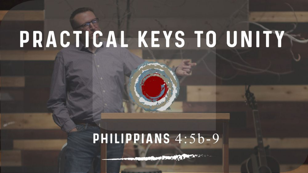 Practical Keys to Unity | Philippians 4:5b-9 Image