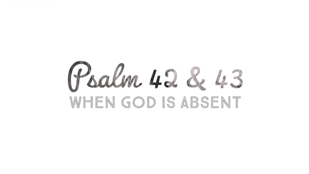 Psalm 42 & 43 | When God is Absent Image