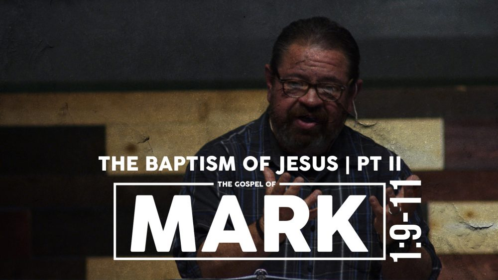 The Baptism of Jesus | PART II | 1:9-11 Image