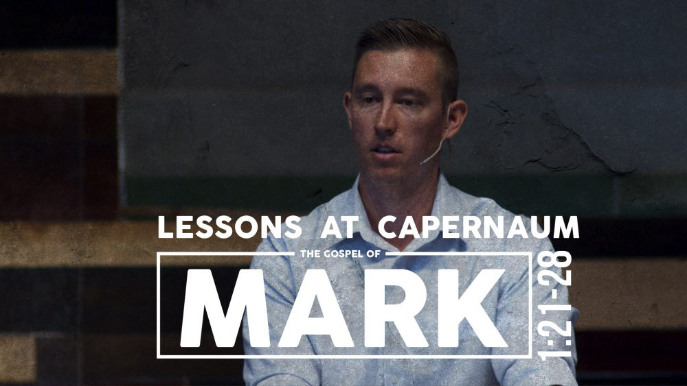 Lessons at Capernaum | 1:21-28