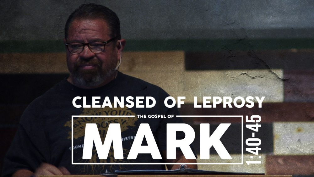 Cleansed of Leprosy | 1:40-45