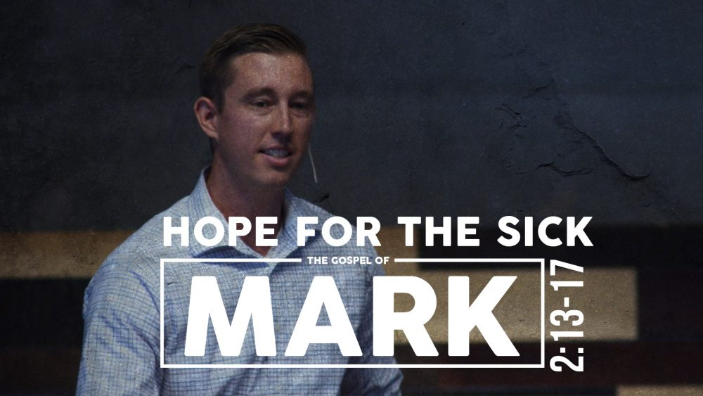 Hope for The Sick | Mark 2:13-17 Image