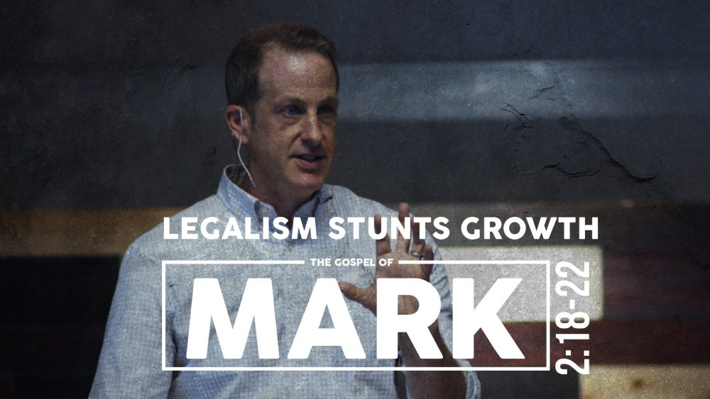Legalism Stunts Growth | Mark 2:18-22 Image