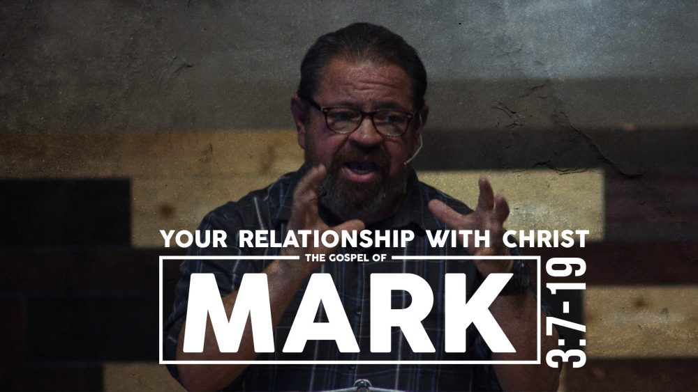 Your Relationship With Christ | Mark 3:7-19 | Part I Image