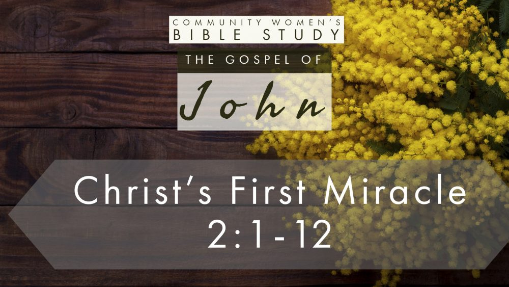 Christ\'s First Miracle | John 2:1-12 | CWBS