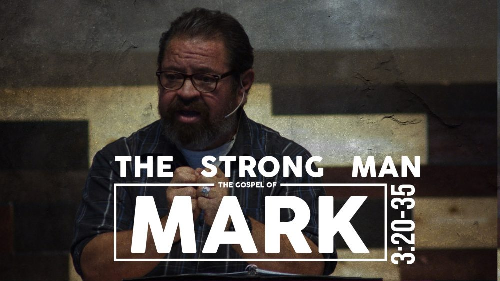 The Strong Man | Mark 3:20-35 Image