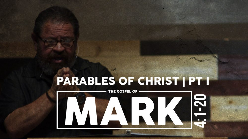 Parables of Christ | Part I | Mark 4:1-20