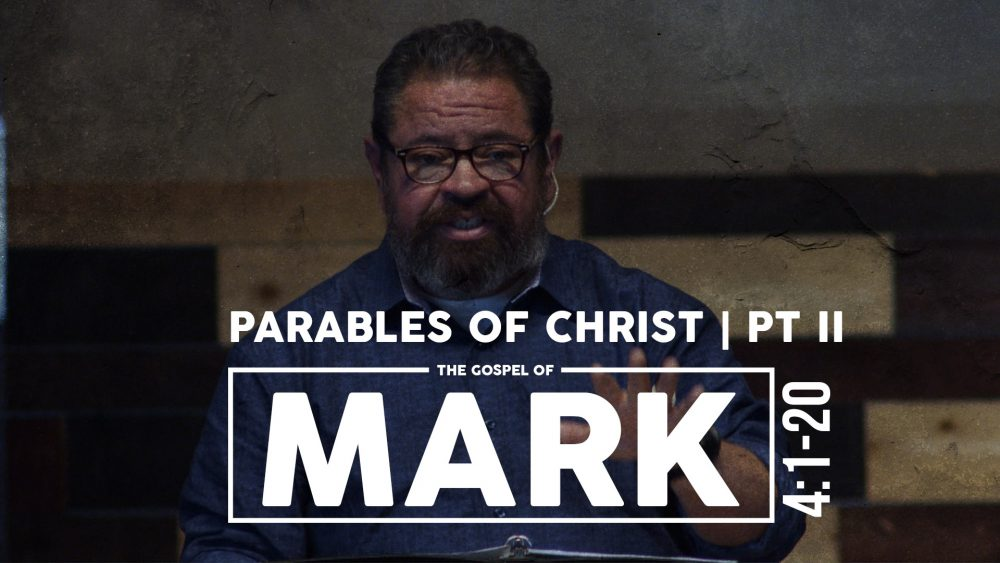 Parables of Christ | Part II | Mark 4:1-20
