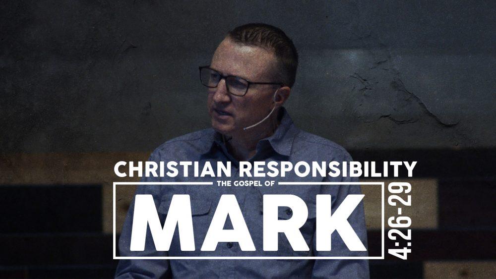 Christian Responsibility | Mark 4:26-29 Image