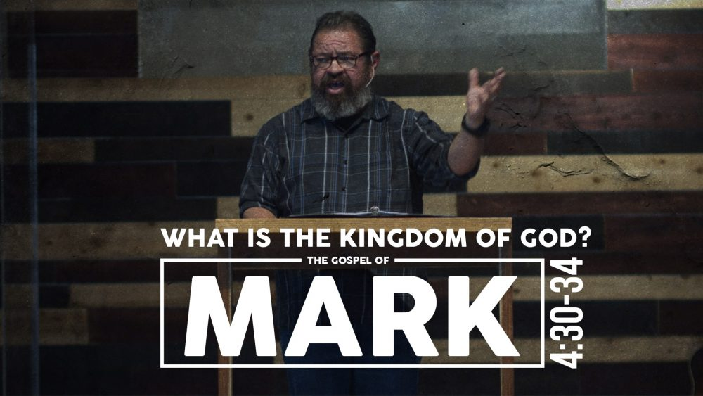 What Is The Kingdom of God? | Mark 4:30-34 Image