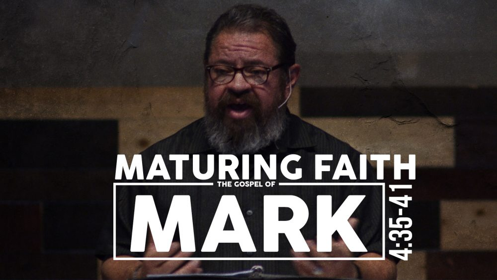 Maturing Faith | Mark 4:35-41 Image
