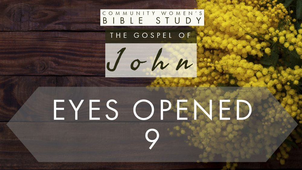 Eyes Opened | John 9:1-41 | CWBS Image