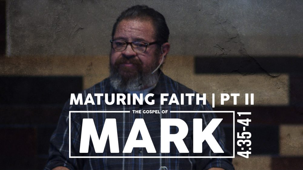 Maturing Faith | PART 2 | Mark 4:35-41 Image