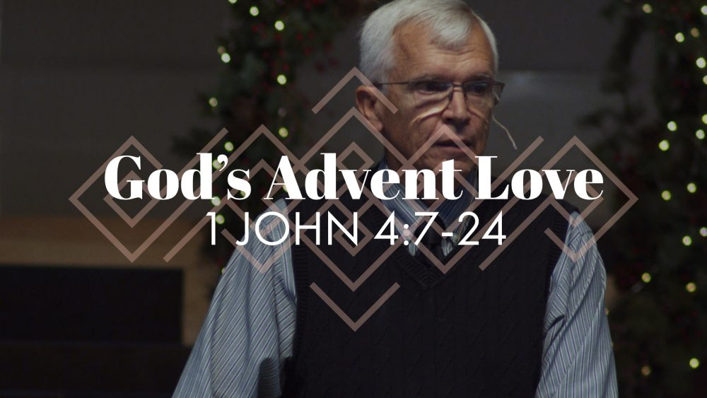 God's Advent Love | 1 John 4:7-24 Image