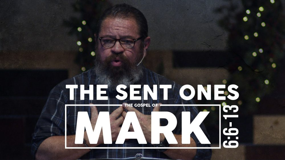 The Sent Ones | Mark 6:6-13 Image