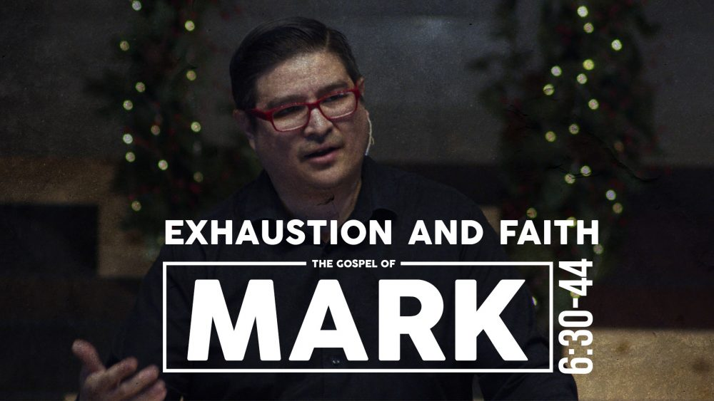 Exhaustion and Faith | Mark 6:30-44 Image