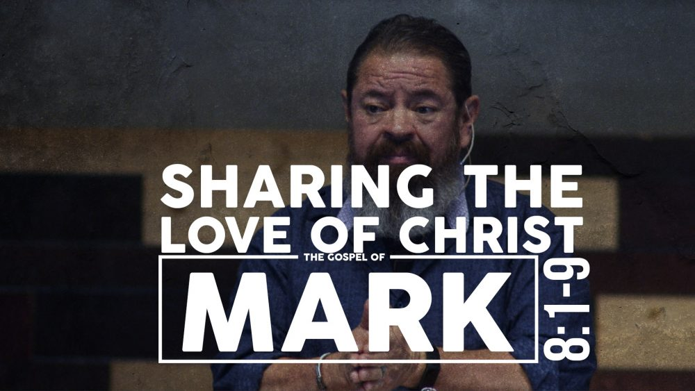 Sharing The Love of Christ | Mark 8:1-9 Image
